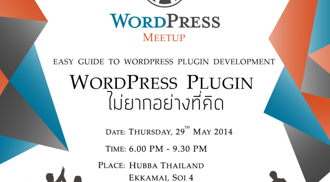 How to create a simple plugin on Bangkok WordPress Meet-up, May